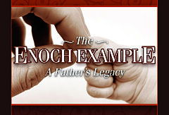 The Enoch Example: A Father's Legacy (Booklet)