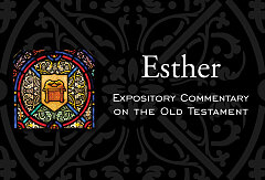 Esther Expository Commentary On The Old Testament