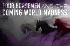 Four Horsemen and the Coming World Madness (CD Set)