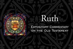 Ruth Expository Commentary On The Old Testament