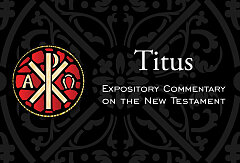 Titus Expository Commentary On The New Testament