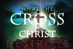 What The Cross of Christ Destroys (Paperback)
