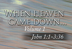 John Volume 1 - When Heaven Came Down (Study Guide)