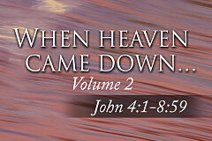 John Volume 2 - When Heaven Came Down (Study Guide)