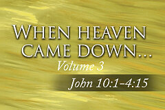John Volume 3 - When Heaven Came Down (Study Guide)