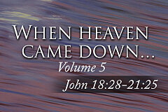 John Volume 5 - When Heaven Came Down (Study Guide)